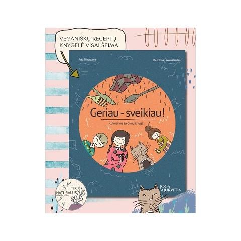 """Kulinarinė žaidimų knygelė vaikams """"GERIAU - SVEIKIAU!"""""""